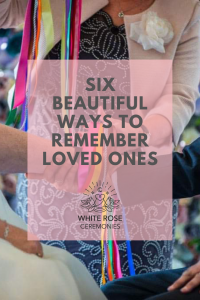 Pinterest cover for blog, six beautiful ways to remember loved ones