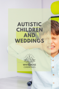Autistic children and weddings