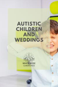 Autistic children and weddings
